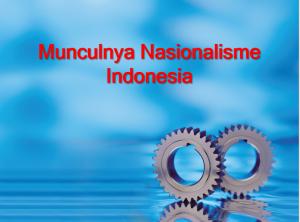 Latar Belakang Munculnya Nasionalisme Indonesia