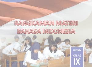 ringkasan Materi Bahasa Indonesia Kelas 9, bahan ajar Materi Bahasa Indonesia Kelas 9