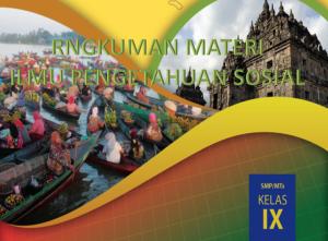 Rangkuman Bab 1 Materi IPS Kelas 9 Kurikulum 2013