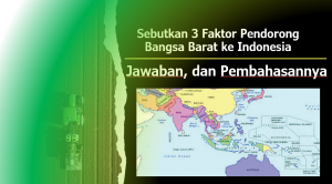 Sebutkan 3 Faktor Pendorong Bangsa Barat ke Indonesia