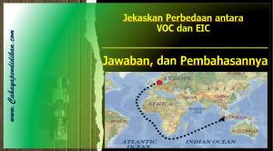 Jekaskan Perbedaan antara VOC dan EIC