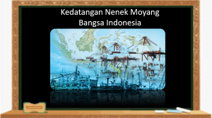 Kedatangan Nenek Moyang Bangsa Indonesia