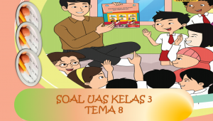 Soal UAS Kelas 3 Tema 8 Praja Muda Karana