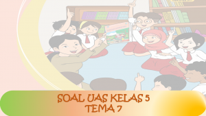 Soal UAS Kelas 5 Tema 7