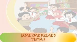 Soal UAS Kelas 5 Tema 9 Benda-Benda di Sekitar Kita