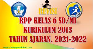 Revisi: RPP Kelas 6 Semester 1 Kurikulum 2013 Tahun Ajaran 2021-2022