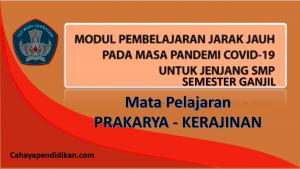 Modul PJJ Prakarya - Kerajinan SMP Semester 1 Pada Masa Covid-19