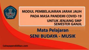 Modul PJJ Seni Budaya - Musik SMP Semester 1 Pada Masa Covid-19