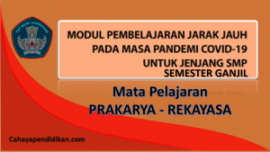 Modul PJJ Prakarya - Rekayasa SMP Semester 1 Pada Masa Covid-19